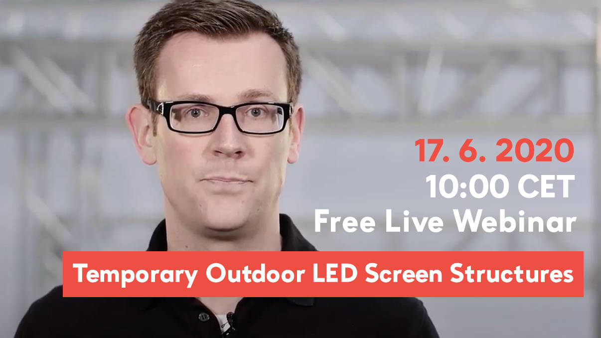 Temporary Outdoor LED Screen Structures – FREE LIVE WEBINAR – Wednesday, 17th of June, 2020.