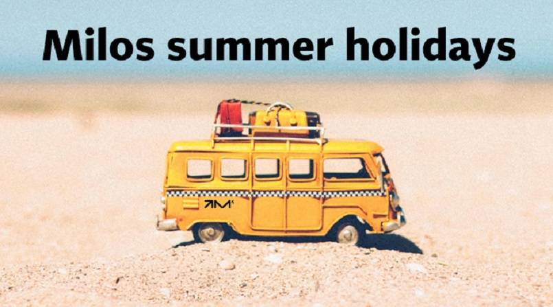 Annual summer holiday break at MILOS